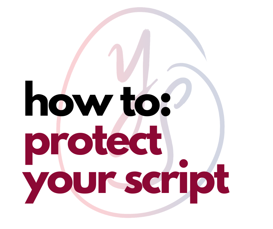 Here's How to Protect Your Script (Do This Before You Submit)